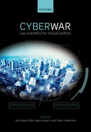 Cyber War: Law and Ethics for Virtual Conflicts book cover