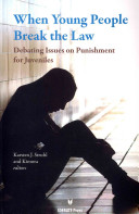 When Young People Break the Law: Debating Issues on Punishment for Juveniles book cover
