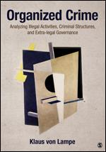 Organized Crime: Analyzing Illegal Activities, Criminal Structures and Extra-legal Governance book cover