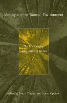 Identity and the Natural Environment: The Psychological Significance of Nature